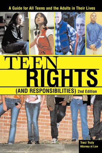 Teen Rights (and Responsibilities): A Guide for All Teens and the Adults in Their Lives (English Edition)
