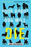 Image of Your Robot Dog Will Die