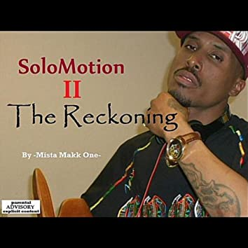 SoloMotion II (The Reckoning)