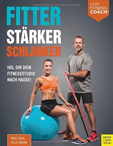 Fitter - Stärker - Schlanker (Dein Fitnesscoach): Hol dir dein Fitnessstudio nach Hause!
