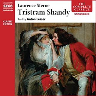 Tristram Shandy                   By:                                                                                                                                 Laurence Sterne                               Narrated by:                                                                                                                                 Anton Lesser                      Length: 19 hrs and 3 mins     74 ratings     Overall 4.1