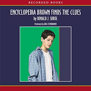 Encyclopedia Brown Finds the Clues                   By:                                                                                                                                 Donald Sobol                               Narrated by:                                                                                                                                 Greg Steinbruner                      Length: 1 hr and 18 mins     21 ratings     Overall 4.5