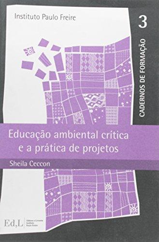 Educação Ambiental Crítica e a Prática de Projetos - Volume 3. Série Cadernos de Formatação