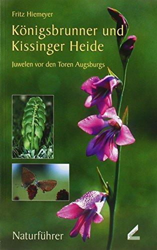 Königsbrunner und Kissinger Heide. Juwelen vor den Toren Augsburgs von Fritz Hiemeyer (22. Juni 2011) Taschenbuch