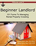 Beginner Landlord: 101 Forms to Managing Rental Property Investing, Legal Self-Help Guide
