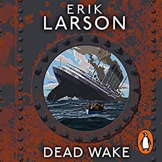 Dead Wake     The Last Crossing of the Lusitania              By:                                                                                                                                 Erik Larson                               Narrated by:                                                                                                                                 Scott Brick                      Length: 13 hrs and 4 mins     36 ratings     Overall 4.5