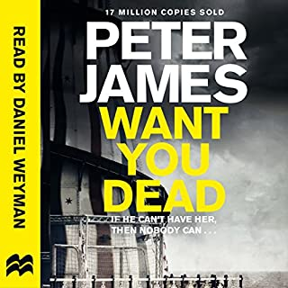 Want You Dead     Roy Grace, Book 10              By:                                                                                                                                 Peter James                               Narrated by:                                                                                                                                 Daniel Weyman                      Length: 12 hrs and 8 mins     958 ratings     Overall 4.4