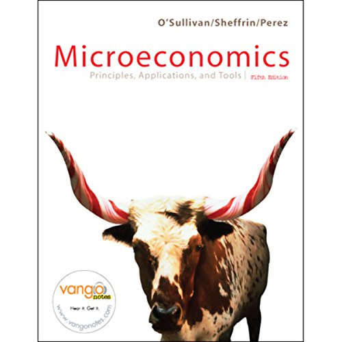 VangoNotes for Microeconomics     Principles, Applications, and Tools, 5/e              Written by:                                                                                                                                 Arthur O'Sullivan,                                                                                        Steven Sheffrin,                                                                                        Stephen Perez                           Length: Not yet known     Not rated yet     Overall 0.0