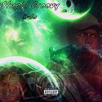 Stoopid Groovy