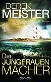 Der Jungfrauenmacher: Thriller (Henning & Jansen, Band 1)