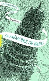 La Passe-miroir (Livre 3) - La Mémoire de Babel par [Christelle Dabos, Laurent Gapaillard]