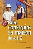 Faire construire sa maison de A à Z (2009)