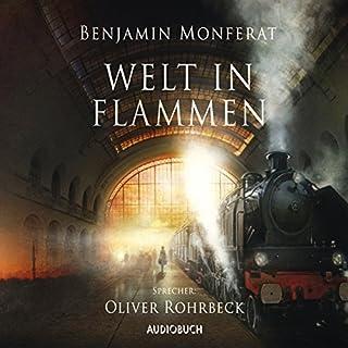 Welt in Flammen                   Autor:                                                                                                                                 Benjamin Monferat                               Sprecher:                                                                                                                                 Oliver Rohrbeck                      Spieldauer: 9 Std. und 47 Min.     74 Bewertungen     Gesamt 3,9