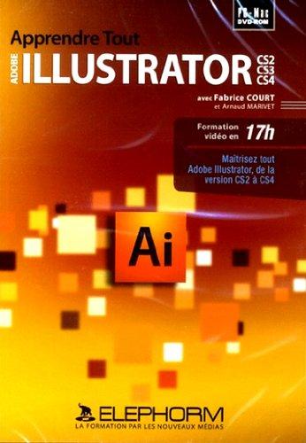 Apprendre tout Adobe Illustrator CS2 CS3 CS4 (Fabrice Court, Arnaud Marivet)
