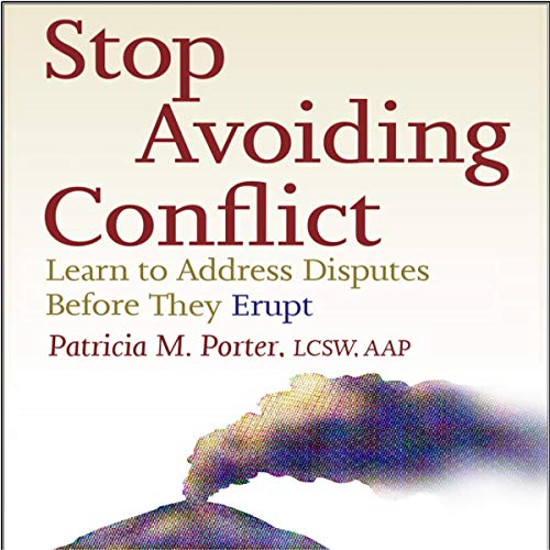 Stop Avoiding Conflict: Learn to Address Disputes Before They Erupt audiobook cover art