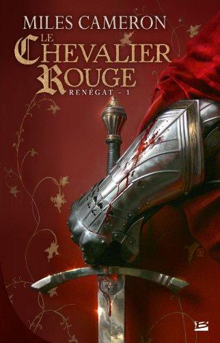 Renégat T01 Le Chevalier rouge: Renégat