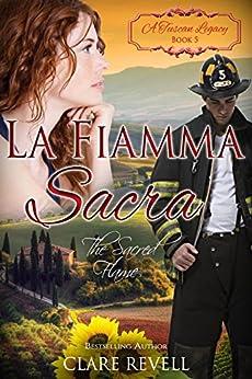 [Clare Revell, A Tuscan Legacy]のLa Fiamma Sacra: The Sacred Flame (A Tuscan Legacy Book 5) (English Edition)