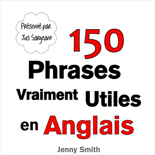 150 Phrases Vraiment Utiles en Anglais [150 Really Useful Phrases in English] cover art