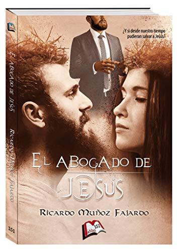 El abogado de Jesús (Libros Mablaz nº 151)
