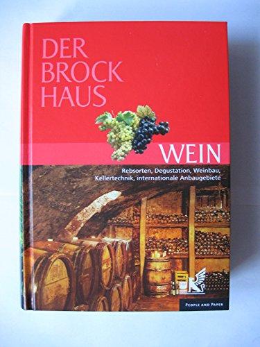 Der Brockhaus. Wein. Rebsorten, Degustation, Weinbau, Kellertechnik, internationale Anbaugebiete.