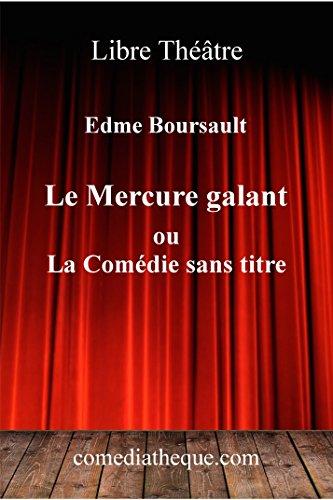 Le Mercure Galant ou la Comédie sans titre: Edition modernisée avec préface (French Edition)