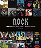 Rock: 101 Iconic Rock, Heavy Metal & Hard Rock Albums