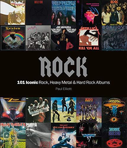 Rock: 101 Iconic Rock, Heavy Metal & Hard Rock Albums