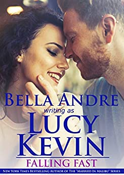 Falling Fast by [Bella Andre, Lucy Kevin]