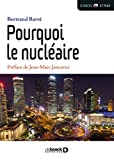 Pourquoi le nucléaire (Sciences et plus) - Format Kindle - 9782807307063 - 8,99 €