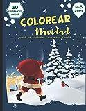 Colorear Navidad: Libro de colorear para niños 4 años - 30 diseños únicos para colorear de Navidad - Idea de regalo de Navidad para los niñose de Noël