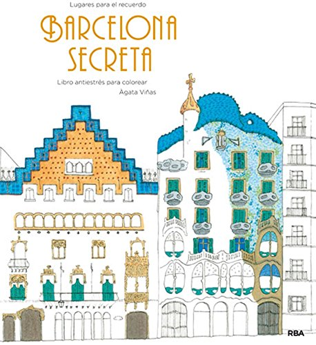 Barcelona secreta: Un libro antiestrés para colorear (PRÁCTICA)