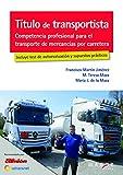 Título de transportista. Competencia profesional para el transporte de mercancías por carretera: 0 (Biblioteca de logística)