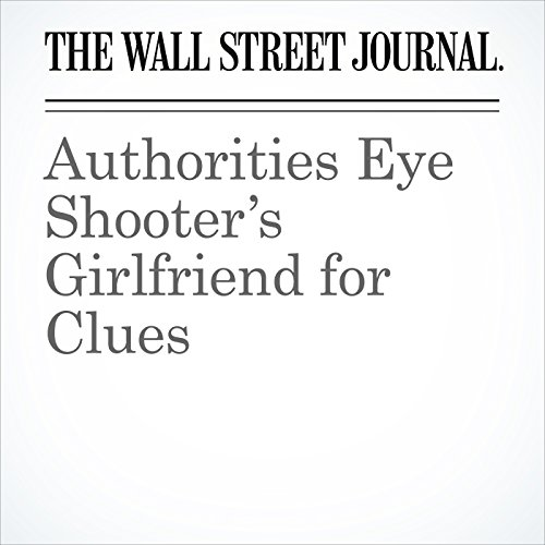 Authorities Eye Shooter's Girlfriend for Clues copertina