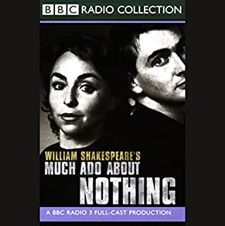 BBC Radio Shakespeare     Much Ado About Nothing (Dramatised)              By:                                                                                                                                 William Shakespeare                               Narrated by:                                                                                                                                 David Tennant,                                                                                        Samantha Spiro,                                                                                        Full Cast                      Length: 2 hrs and 13 mins     78 ratings     Overall 4.7