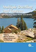 Multiple Dwelling And Tourism: Negotiating Place, Home And Identity (Cabi Publishing)