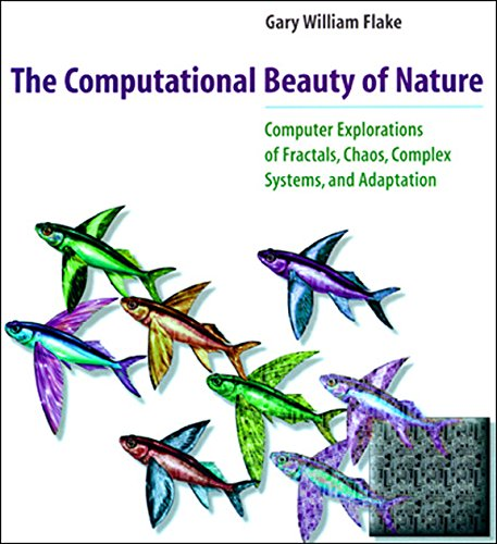 The Computational Beauty of Nature: Computer Explorations of Fractals, Chaos, Complex Systems, and Adaptation (A Bradford Book) (English Edition)