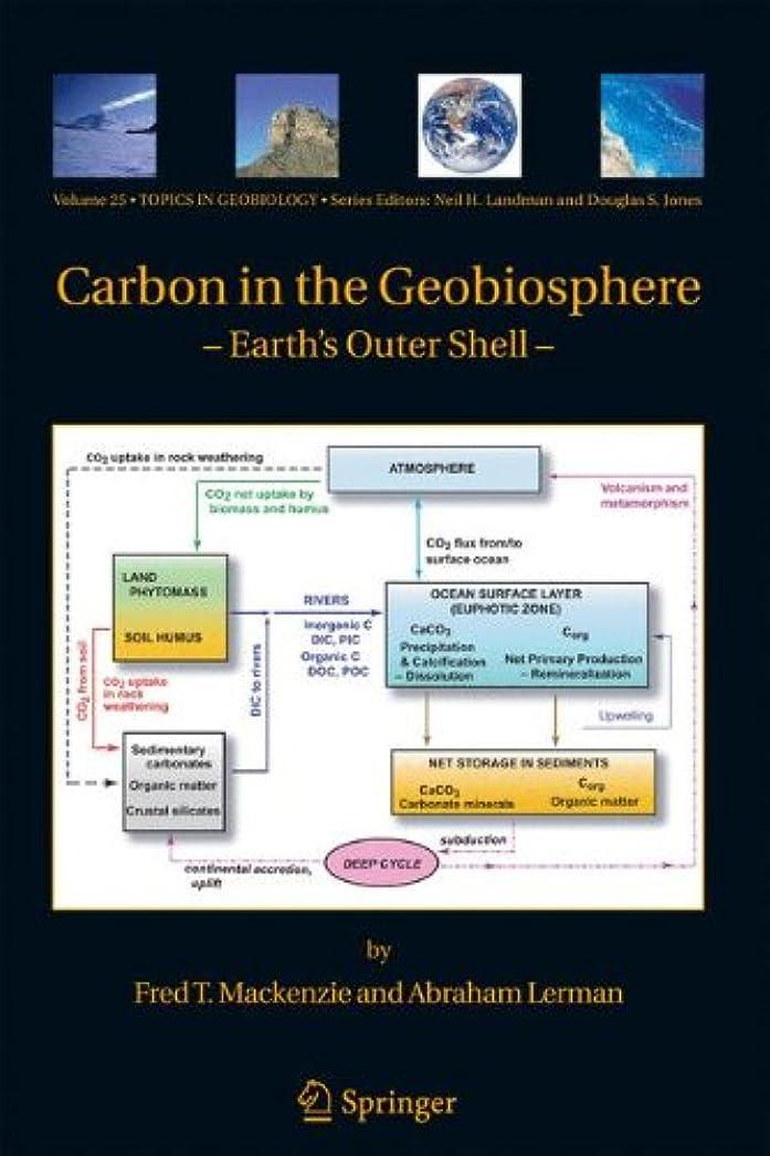 女将選択月Carbon in the Geobiosphere: - Earth's Outer Shell - (Topics in Geobiology)