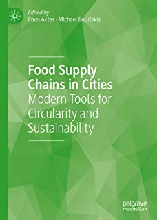 Food Supply Chains in Cities: Modern Tools for Circularity and Sustainability (English Edition)