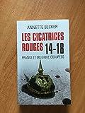 LES CICATRICES ROUGES.14-18.FRANCE ET BELGIQUE OCCUPEES