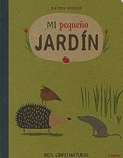 Mi pequeño jardín (EcoLóguez) (Spanish Edition)
