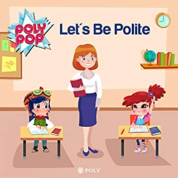 Let's Be Polite