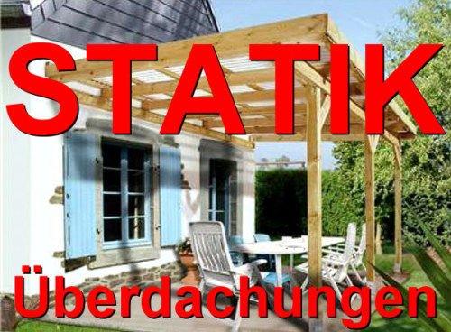 Statik Berechnung Terrassen Überdachungen Breite: 5,00 m - Schneelast: 1,30 kN
