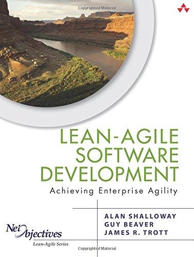 Download Lean-Agile Software Development: Achieving Enterprise Agility (Net Objectives Lean-Agile Series) 0321532899