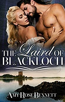 The Laird Of Blackloch (Highland Rogue Book 2) by [Amy Rose Bennett]