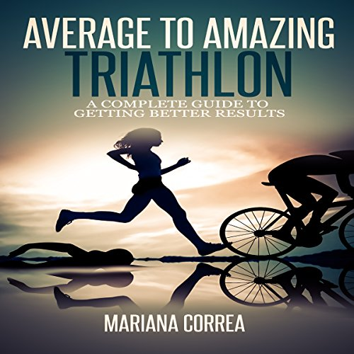 Average to Amazing Triathlon audiobook cover art