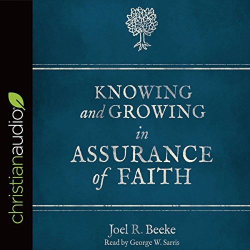 Knowing and Growing in Assurance of Faith audiobook cover art