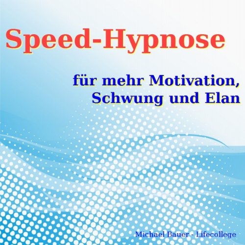 Speed-Hypnose für mehr Motivation, Schwung und Elan audiobook cover art