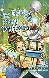 The Noisy Fairy Neighbours (English Edition)