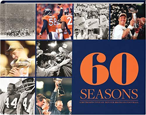 60 Seasons: A Retrospective of Denver Broncos Football