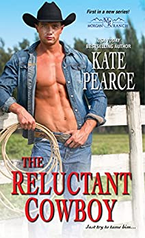 The Reluctant Cowboy (Morgan Ranch Book 1) by [Kate Pearce]